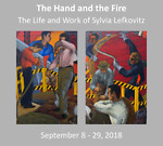The Hand and the Fire - The Life and Work of Sylvia Lefkovitz